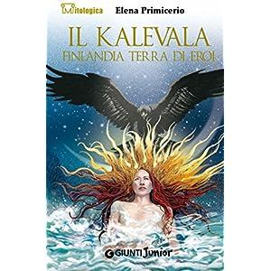 Il Kalevala: Finlandia terra di eroi (Mitologica)