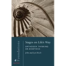Stages on Life's Way: orthodox Thinking on Bioethics (Foundations Series Book 1) (English Edition)