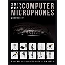 2017 Best Computer Microphones: Reviews & Buyer's Guide to choose the best mic
