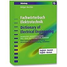 Fachwörterbuch Elektrotechnik /Dictionary of Electrical Engineering - Englisch-Deutsch: Energietechnik, Automatisierungstechnik, Mess- Steuer- und ... ... Measurement and Control Technology