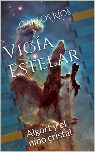 Vigía Estelar: Algort y el niño cristal