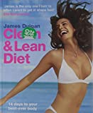 Clean & Lean Diet: 14 Days to Your Best-ever Body with foreword by Elle Macpherson
