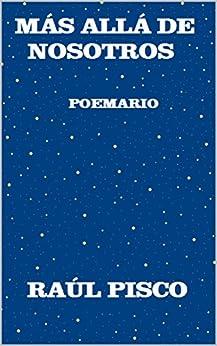 MÁS ALLÁ DE NOSOTROS (Spanish Edition) par [GUILLÉN, RAÚL PISCO]