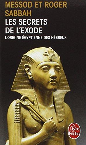 Les Secrets de l'Exode : L'Origine égyptienne des Hébreux par Roger Sabbah