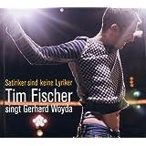 Satiriker sind keine Lyriker - Tim Fischer singt Woyda