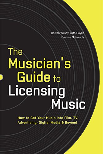 The Musician's Guide to Licensing Music: How to Get Your Music into Film, TV, Advertising, Digital Media & Beyond E-digital Digital-tv