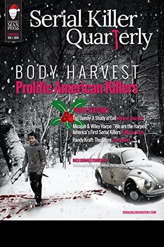"Serial Killer Quarterly Vol. 1, Christmas Issue: ""Body Harvest - Prolific American Killers"" (English Edition)"