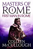 The First Man in Rome (Masters of Rome Book 1)