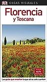 Guía Visual Florencia y Toscana: Las guías que enseñan lo que otras solo cuentan