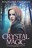 Crystal Magic: Volume 1 (Clearwater Witches)