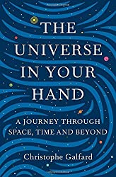 The Universe in Your Hand: A Journey Through Space, Time and Beyond by Christophe Galfard (2015-08-27)