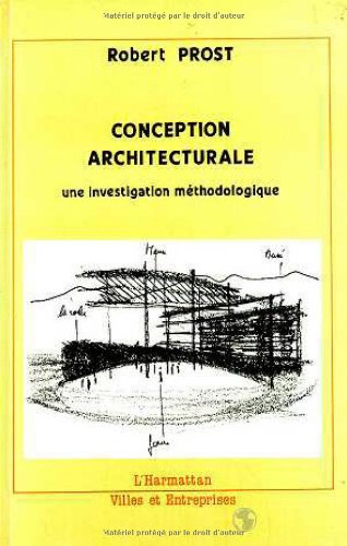 Conception architecturale: Une investigation méthodologique par Robert Prost