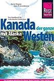 Kanada, der ganze Westen mit Alaska - Bernd Wagner, Hans-Rudolf Grundmann