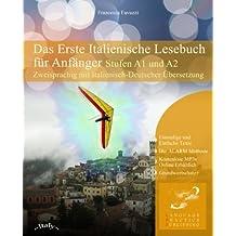Das Erste Italienische Lesebuch für Anfänger: Stufen A1 und A2 Zweisprachig mit Italienisch-deutscher Übersetzung (Gestufte Italienische Lesebücher) (Italian Edition)