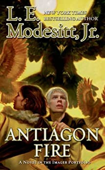 Antiagon Fire: The Seventh Book of the Imager Portfolio by [Modesitt Jr., L. E.]