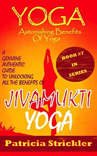 Yoga Astonishing Benefits Of Jivamukti Yoga: A Genuine ...