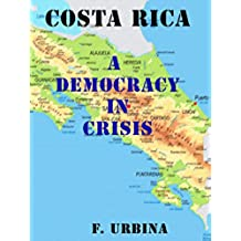Costa Rica: A Democracy in Crisis (English Edition)