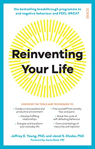 Reinventing Your Life: the breakthrough program to end negative behaviour and feel great again (English Edition)