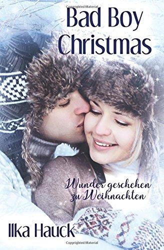 Buchseite und Rezensionen zu 'Bad Boy Christmas: Wunder geschehen zu Weihnachten' von Ilka Hauck