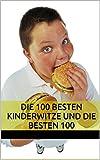 Die 100 besten Kinderwitze und die besten 100 Osterwitze! Ein tolles Witzebuch