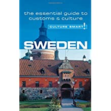 Sweden - Culture Smart!: the essential guide to customs & culture: A Quick Guide to Customs & Etiquette
