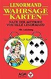 Lenormand Wahrsagekarten. 36 farbige Karten: Nach der Methode von Mlle Lenormand - Marie-Anne A. Lenormand