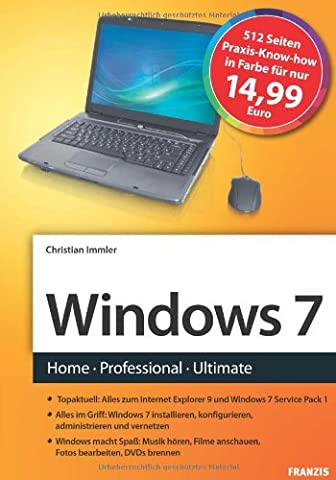 Das Franzis Handbuch zu Windows 7: Home - Professional - Ultimate