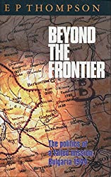 Beyond the Frontier: The Politics of a Failed Mission Bulgaria 1944