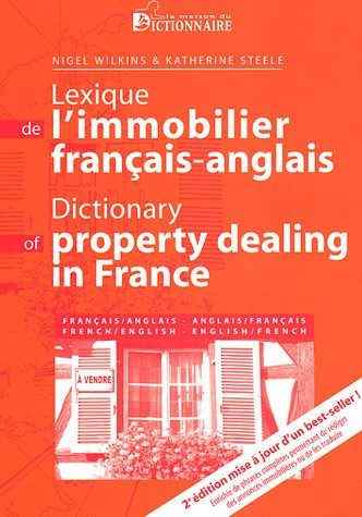 Dictionary of Property Dealing in France: French-English English-French / Lexique De L'Immobilier : Francais-Anglais Anglais-Français