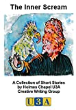The Inner Scream: A Collection of Short Stories by Holmes Chapel U3A (English Edition)