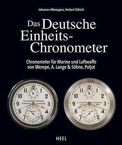 Das Deutsche Einheits-Chronometer: Chronometer für Marine und Luftwaffe von Wempe, A. Lange & Söhne, Poljot