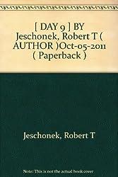 [ DAY 9 ] BY Jeschonek, Robert T ( AUTHOR )Oct-05-2011 ( Paperback )