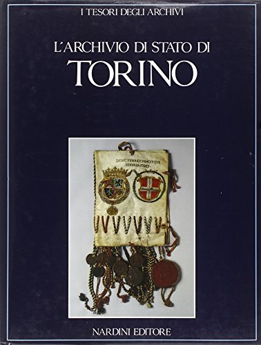 L'archivio di Stato di Torino (I tesori degli archivi)