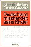 Deutschland misshandelt seine Kinder von Michael Tsokos