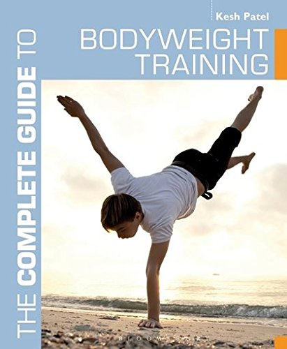 The Complete Guide to Bodyweight Training (Complete Guides) por Kesh Patel
