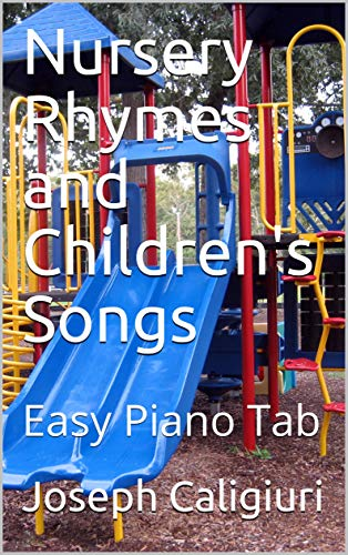 Nursery Rhymes and Children's Songs: Easy Piano Tab eBook