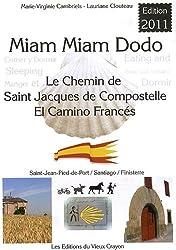 Miam-miam-dodo : Camino francés, section espagnole du chemin de Compostelle, de Saint-Jean-Pied-de-Port à Santiago & le chemin vers Finisterre