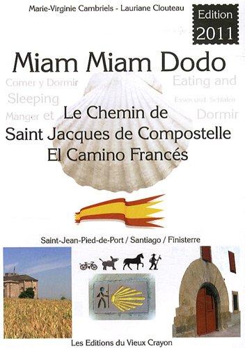 Miam-miam-dodo : Camino francs, section espagnole du chemin de Compostelle, de Saint-Jean-Pied-de-Port  Santiago & le chemin vers Finisterre