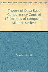 Theory of Database Concurrency Control (Principles of computer science series) by Christos Papadimitriou (1986-07-02)