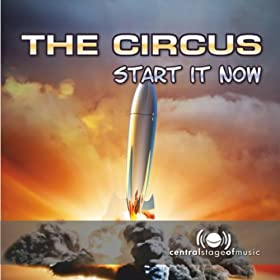 The Circus-Start It Now