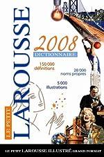 Le Petit Larousse illustré grand format - Edition 2008 de Larousse