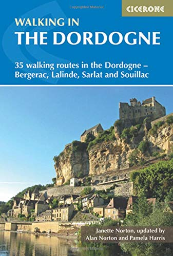 Walking in the Dordogne: 35 walking routes in the Dordogne - Sarlat, Bergerac, Lalinde and Souillac (Cicerone Walking in)