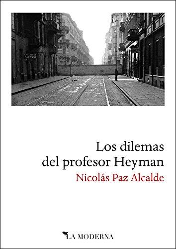 Los dilemas del profesor Heyman por Nicolás Paz Alcalde
