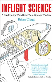 Inflight Science: A Guide to the World from Your Airplane Window von [Clegg, Brian]