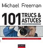 101 trucs et astuces pour la photo numérique