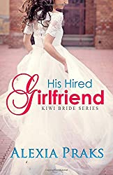 His Hired Girlfriend (Kiwi Bride Series): Volume 1