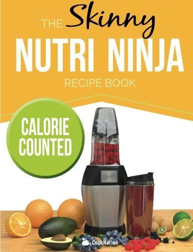 The Skinny Nutri Ninja Recipe Book: Delicious & Nutritious Healthy Smoothies Under 100, 200 & 300 Calories by CookNation (2015-12-16)