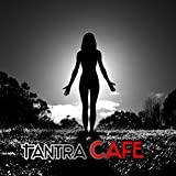 Tantra Cafe - Oriental Wellness and Cafe Buddha Relaxation, Buddha in the Lounge & Ambient Yoga & Spiritual Awakening