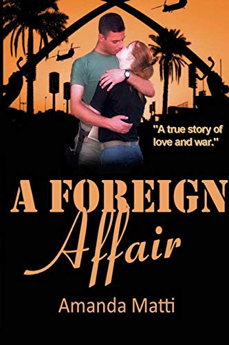 A Foreign Affair: A True Story of Love and War
