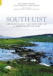 Archaeology & History of South Uist by Mike Parker Pearson (2004-06-01)